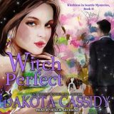 Witch Perfect by Dakota Cassidy