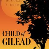 Child of Gilead by Douglas S. Reed
