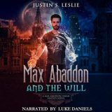 Max Abaddon and the Will by Justin Leslie
