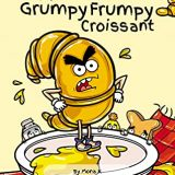 The Grumpy Frumpy Croissant by Mona K