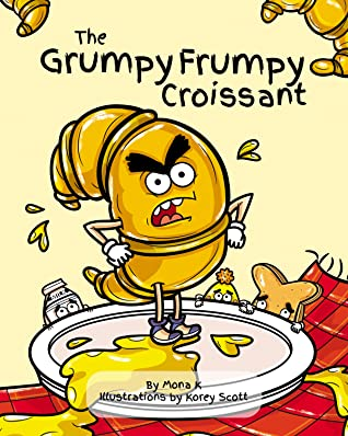 The Grumpy Frumpy Croissant by Mona K