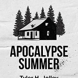 Apocalypse Summer by Tyler Jolley