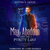 Max Abaddon and The Purity Law by Justin Leslie