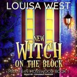 New Witch on the Block by Louisa West