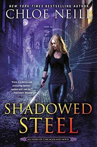 Shadowed Steel by Chloe Neill