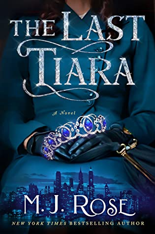 The Last Tiara by M.J. Rose