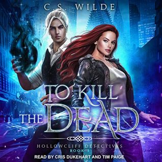 To Kill the Dead by C.S. Wilde