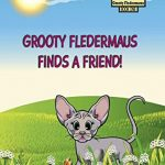 Grooty Fledermaus Finds A Friend!