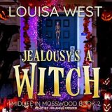 Jealousy's a Witch by Louisa West