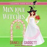 Men Love Witches by Danielle Garrett