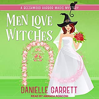 Men Love Witches by Danielle Garrett
