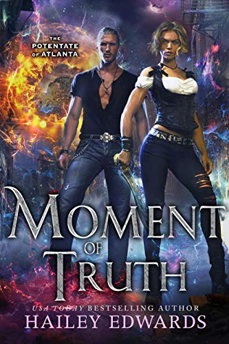 Moment of Truth by Hailey Edwards
