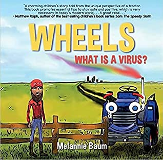 Wheels What is A Virus?  by Melannie Baum