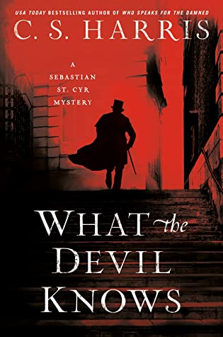 What the Devil Knows by C.S. Harris
