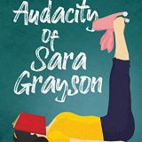 The Audacity of Sara Grayson by Joani Elliott