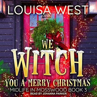 We Witch You A Merry Christmas by Louisa West