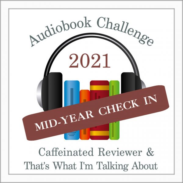 Audiobook Challenge 2021: Mid-Year Check-In