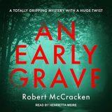 🎧An Early Grave by Robert McCracken