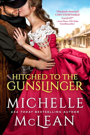 Hitched to the Gunslinger by Michelle McLean