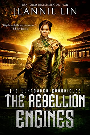 The Rebellion Engines by Jeannie Lin