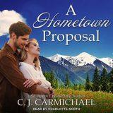 A Hometown Proposal by C.J. Carmichael