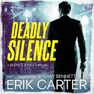 Deadly Silence by Erik Carter