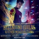 🎧 Hellbound Guilds & Other Misdirections by Annette Marie & Rob Jacobson