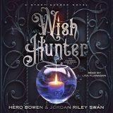 Wish Hunter by Hero Bowen & Jordan Riley Swan