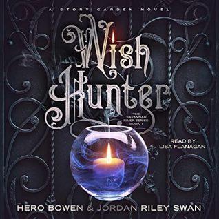 Wish Hunter by Hero Bowen, Jordan Riley Swan