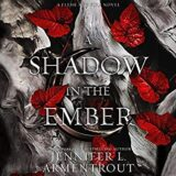 🎧 A Shadow in the Ember by Jennifer L. Armentrout