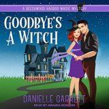 Goodbye's a Witch by Danielle Garrett