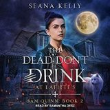 🎧 The Dead Don't Drink at Lafitte's by Seana Kelly