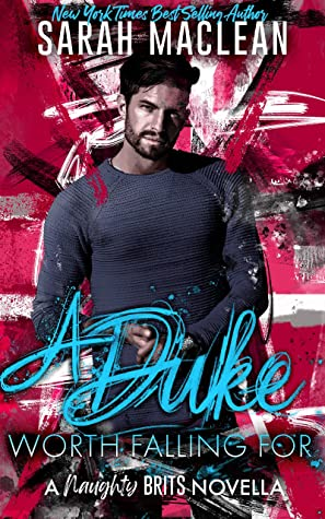 A Duke Worth Falling by Sarah MacLean
