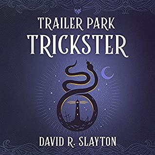 Trailer Park Trickster by David R. Slayton